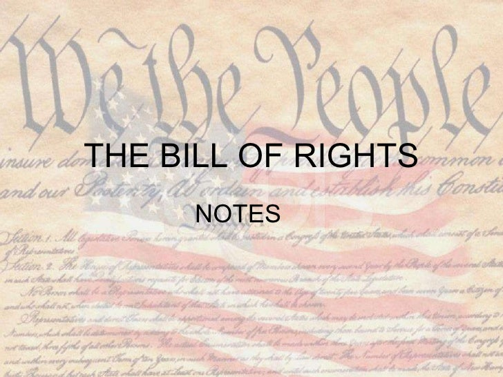 THE BILL OF RIGHTS NOTES