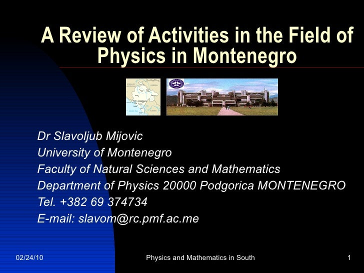 D02L02 S Mijovic - A Review of Activities in the Field of Physics