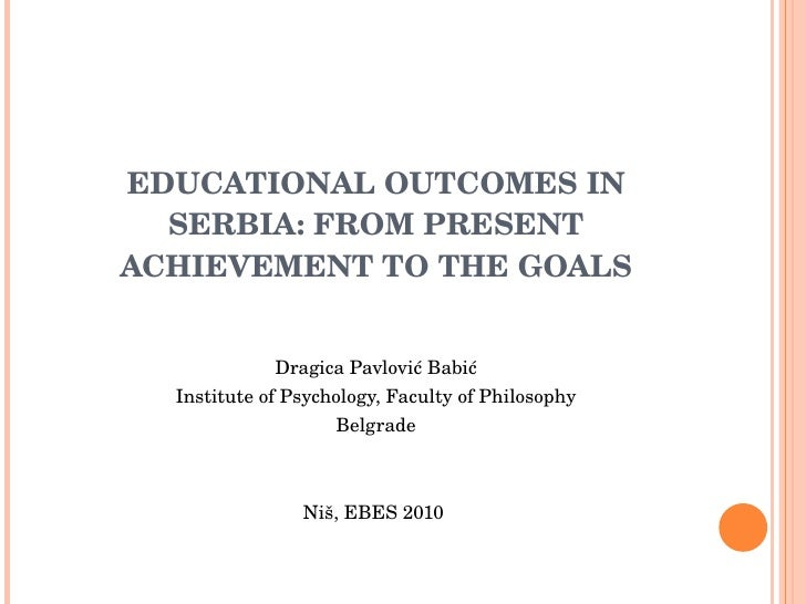 D02L06 D Pavlovic - Educational Outcomes and Policies in Serbia: From Present Achievement to Goals