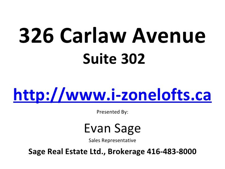 326 Carlaw Avenue               Suite 302http://www.i-zonelofts.ca                    Presented By:               Evan Sag...