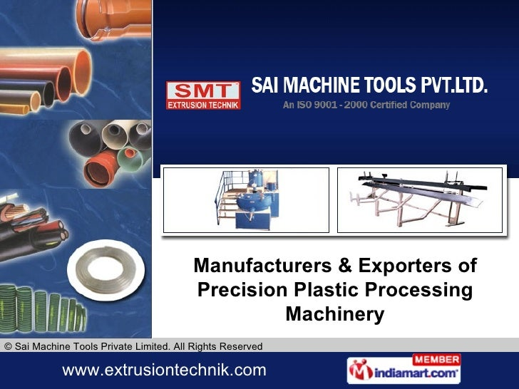 Manufacturers & Exporters of Precision Plastic Processing Machinery