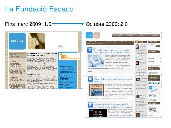 La Fundació Escacc Fins març 2009: 1.0   Octubre 2009: 2.0