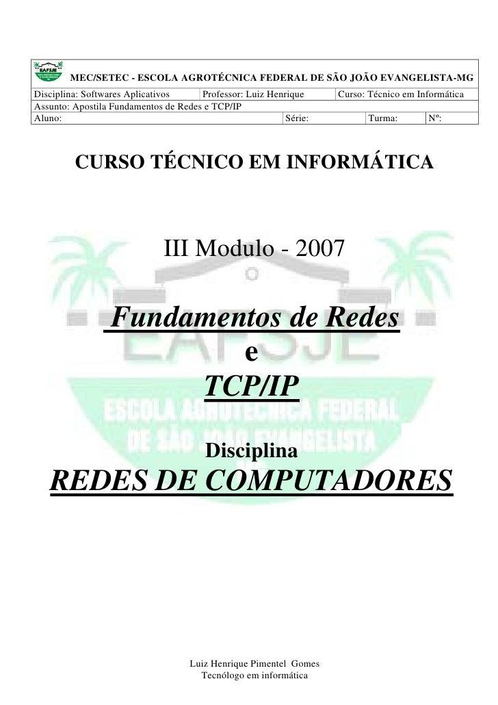 MEC/SETEC - ESCOLA AGROTÉCNICA FEDERAL DE SÃO JOÃO EVANGELISTA-MG Disciplina: Softwares Aplicativos     Professor: Luiz He...