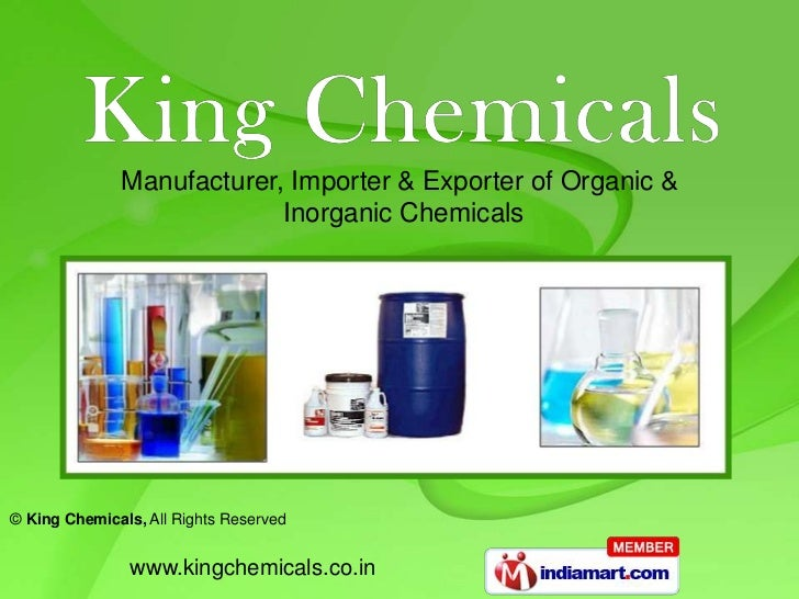 Manufacturer, Importer & Exporter of Organic &                           Inorganic Chemicals© King Chemicals, All Rights R...