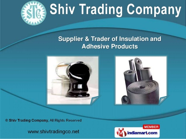 Supplier & Trader of Insulation and       Adhesive Products