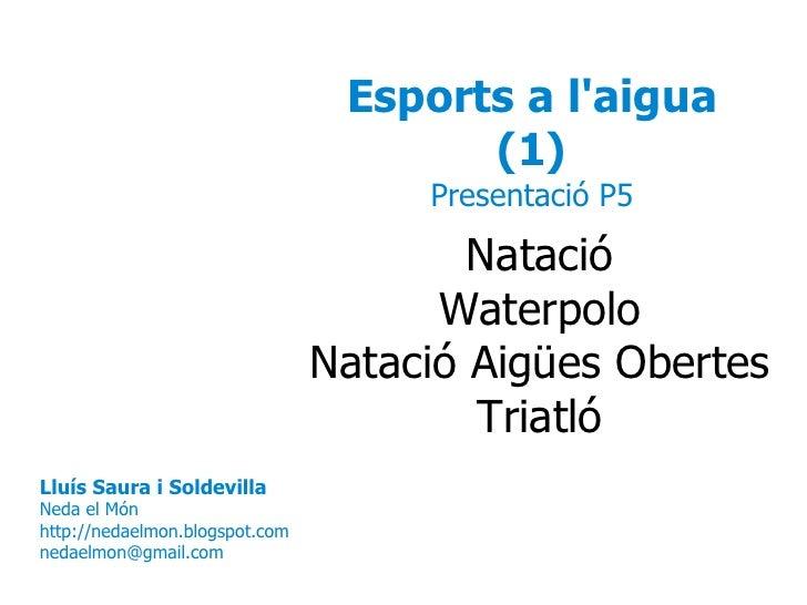 Esports a l'aigua                                        (1)                                      Presentació P5          ...