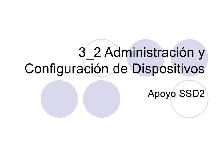 3 2 Administracion Y Configuracion De Dispositivos