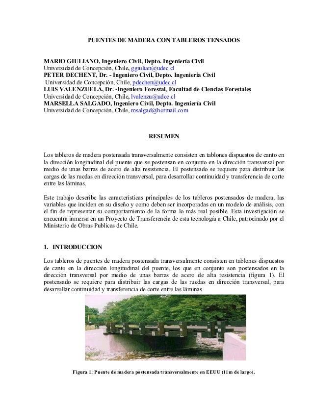 PUENTES DE MADERA CON TABLEROS TENSADOSMARIO GIULIANO, Ingeniero Civil, Depto. Ingeniería CivilUniversidad de Concepción, ...
