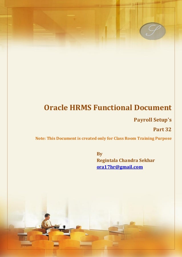 Menu, Functions and Security Profile  Oracle HRMS Functional Document  Payroll Setup's  Part 32  Note: This Document is cr...