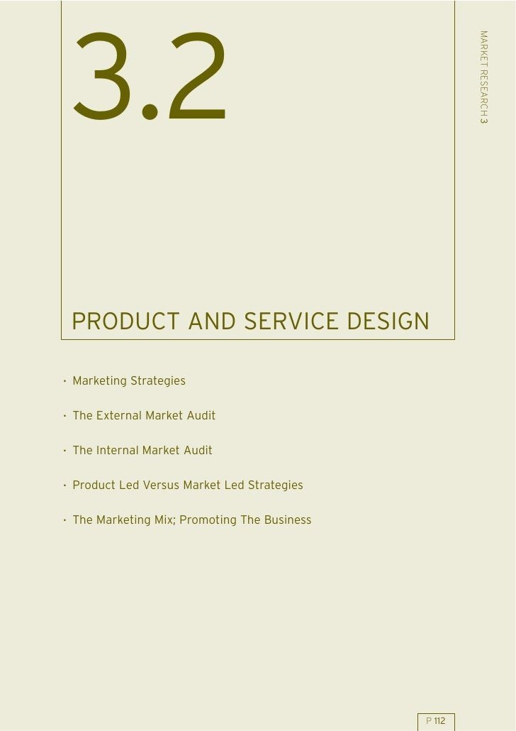 MARKET RESEARCH 3  3.2  PRODUCT AND SERVICE DESIGN  . Marketing Strategies  . The External Market Audit  . The Internal Ma...