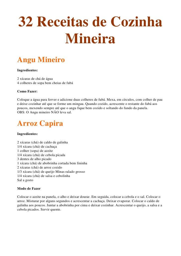 32 Receitas de Cozinha        Mineira Angu Mineiro Ingredientes:  2 xícaras de chá de água 4 colheres de sopa bem cheias d...