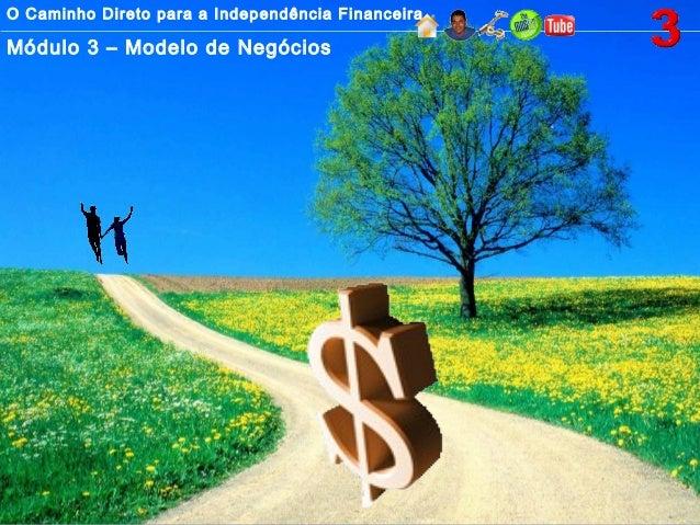 32. O Caminho Direto para a Independência Financeira - Como Ganhar Dinheiro na Internet com o Sistema Ganhar Dinheiro Agora de Fernando Augusto SGDA