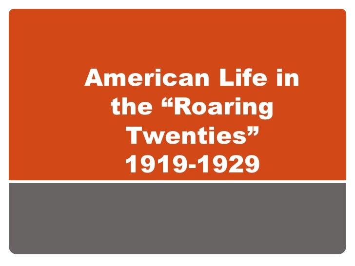 """American Life in the """"Roaring Twenties""""1919-1929<br />"""