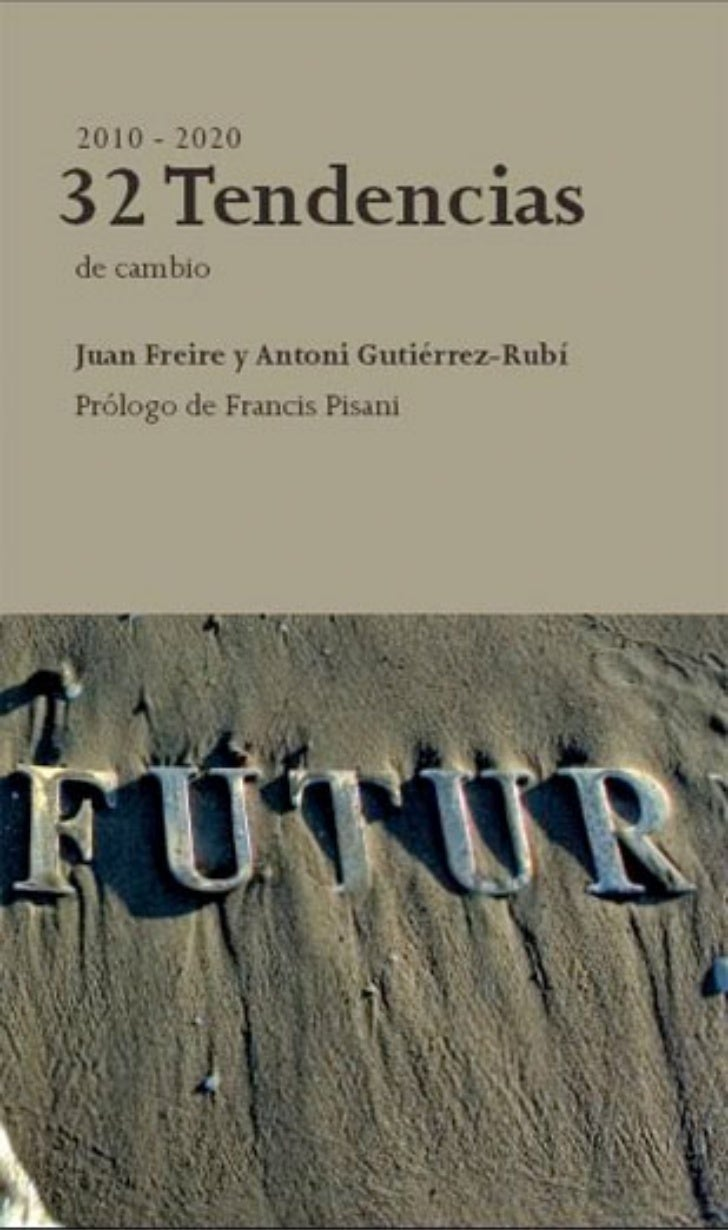 2010-202032 Tendencias de cambioJuan Freire y Antoni Gutiérrez-RubíPrólogo de Francis Pisani