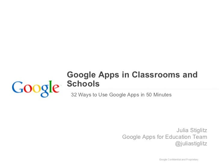 Google Apps in Classrooms and Schools  32 Ways to Use Google Apps in 50 Minutes Julia Stiglitz Google Apps for Education T...