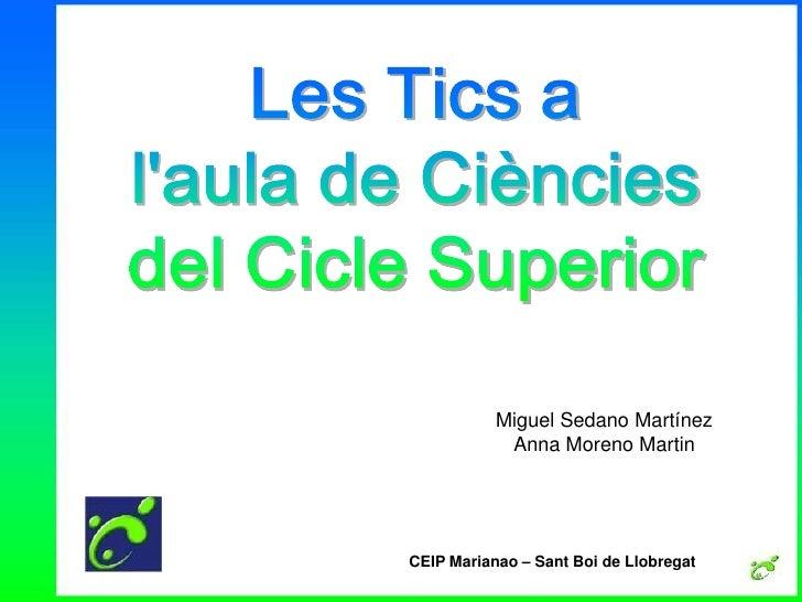 Miguel Sedano Martínez             Anna Moreno Martin     CEIP Marianao – Sant Boi de Llobregat