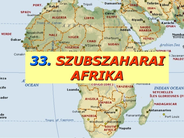 33.33. SZUBSZAHARAISZUBSZAHARAI AFRIKAAFRIKA