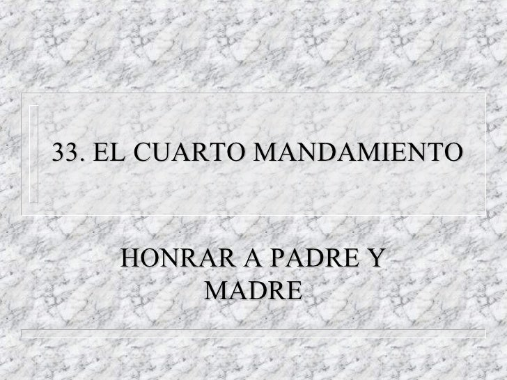 33. EL CUARTO MANDAMIENTO HONRAR A PADRE Y MADRE
