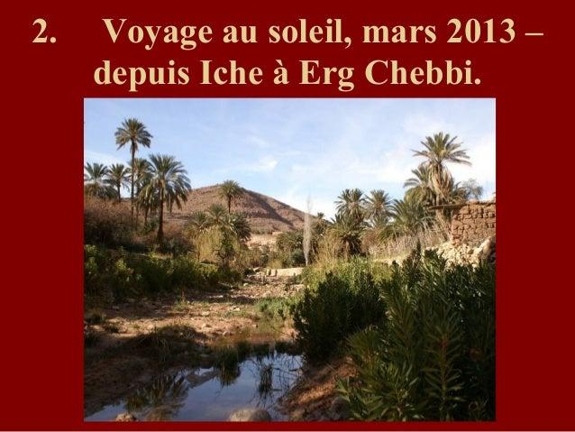 2. Voyage au soleil, mars 2013 –depuis Iche à Erg Chebbi.