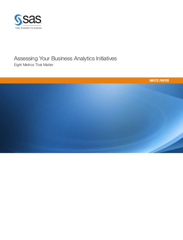 Assessing Your Business Analytics Initiatives Eight Metrics That Matter  WHITE PAPER