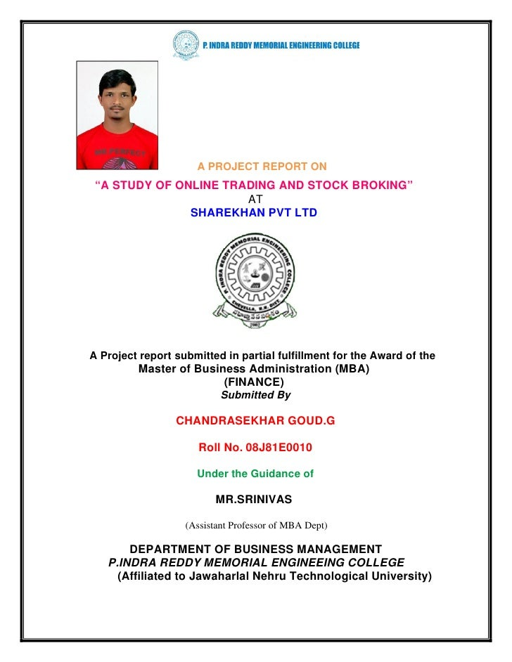 """A PROJECT REPORT ON """"A STUDY OF ONLINE TRADING AND STOCK BROKING""""                       AT               SHAREKHAN PVT LTD..."""