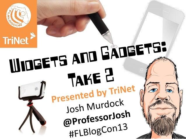 Josh Murdock: Widgets & Gadgets, Part II #FLBlogCon13