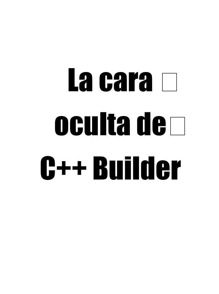 La cara oculta de C++ Builder