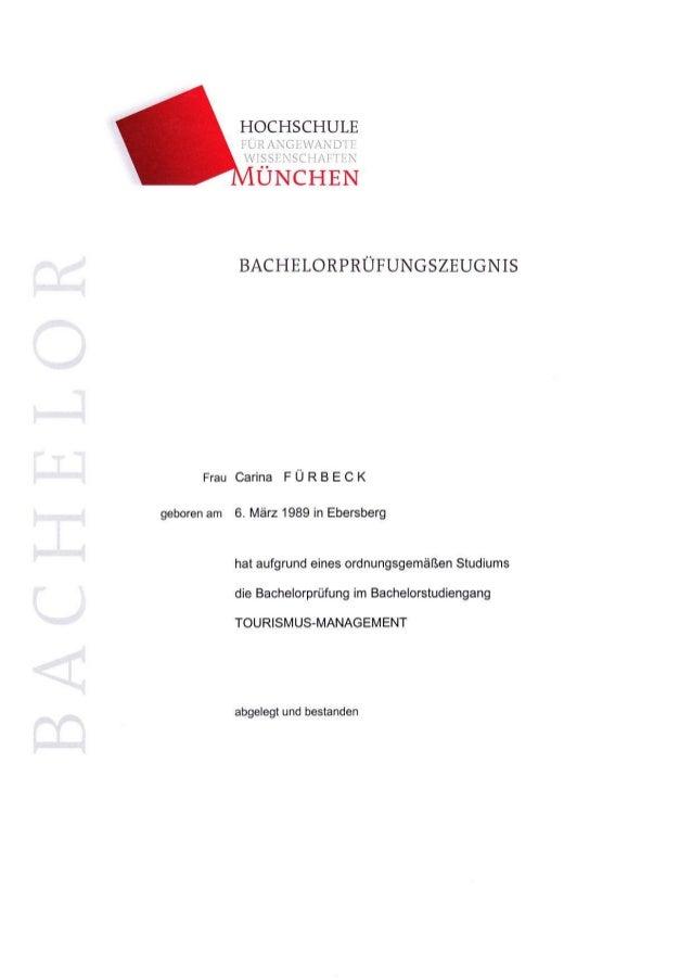 HOCHSCHULE FÜRANGEWANDTE WISSENSCHAFTEN UNCHEN BACHILORPRÜFUNGSZEUGNIS t c J FrI t-{ rl- U na Frau carina FÜRBEcK geboren ...