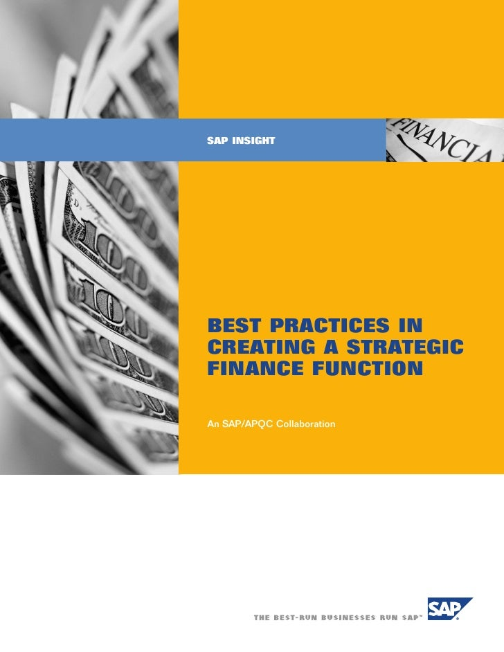 SAP INSIGHT     BEST PRACTICES IN CREATING A STRATEGIC FINANCE FUNCTION  An SAP/APQC Collaboration