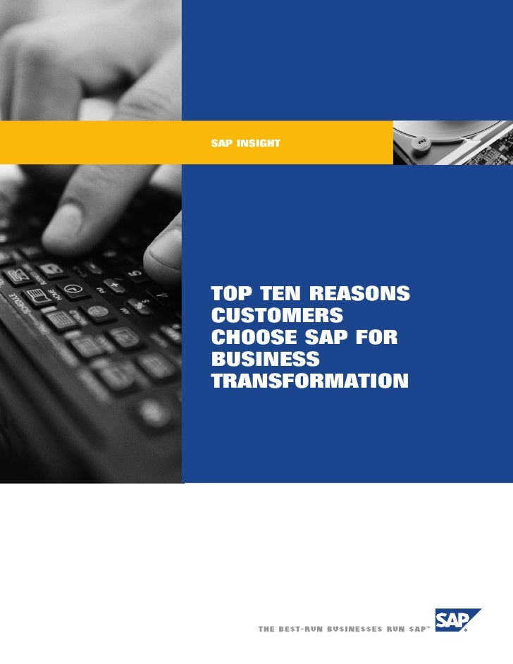 SAP INSIGHT     TOP TEN REASONS CUSTOMERS CHOOSE SAP FOR BUSINESS TRANSFORMATION