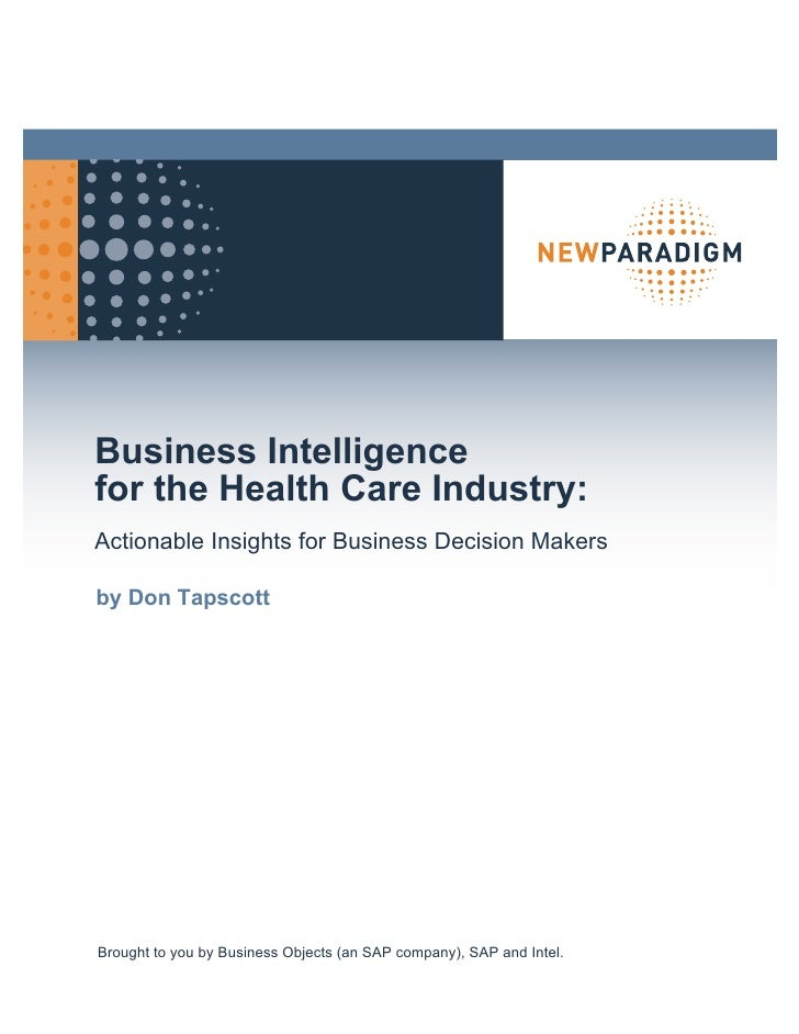Business Intelligence for the Health Care Industry: Actionable Insights for Business Decision Makers  by Don Tapscott     ...