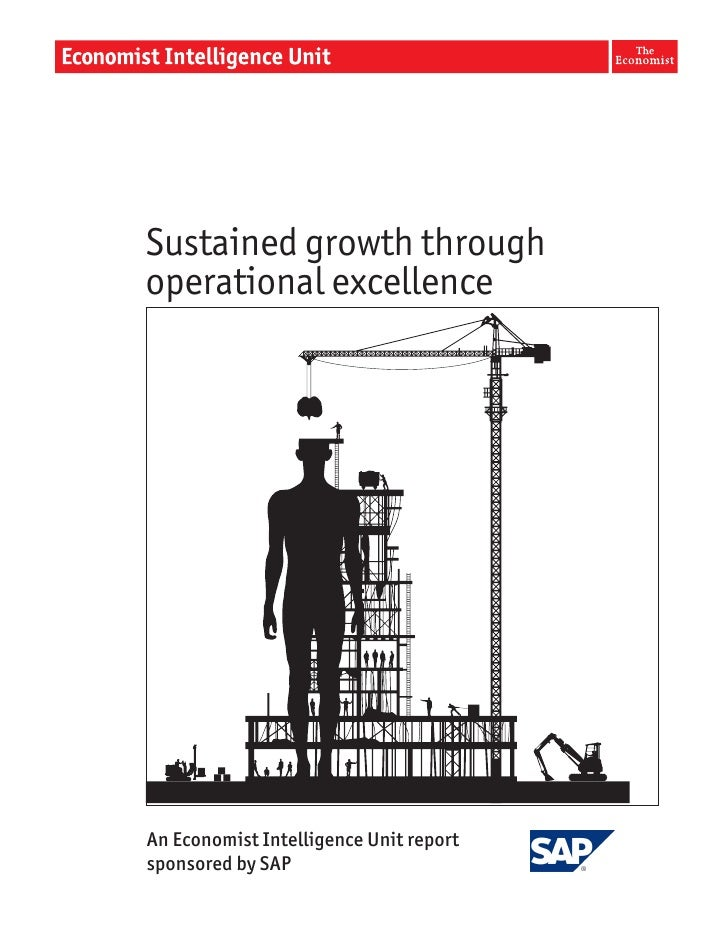 Sustained growth through operational excellence     An Economist Intelligence Unit report sponsored by SAP                ...