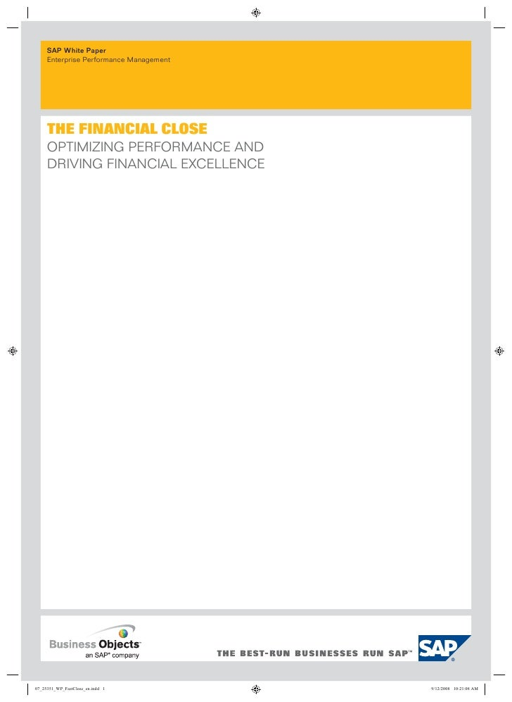 SAP White Paper Enterprise Performance Management     THE FINANCIAL CLOSE OPTIMIZING PERFORMANCE AND DRIVING FINANCIAL EXC...