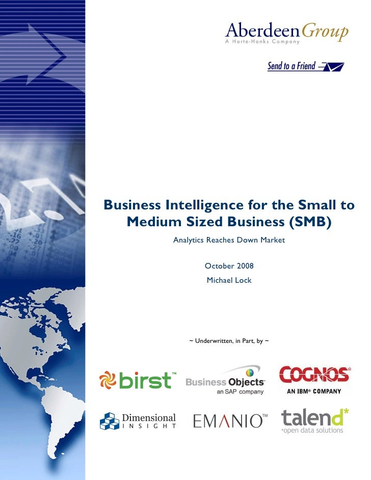 Business Intelligence for the Small to    Medium Sized Business (SMB)           Analytics Reaches Down Market             ...