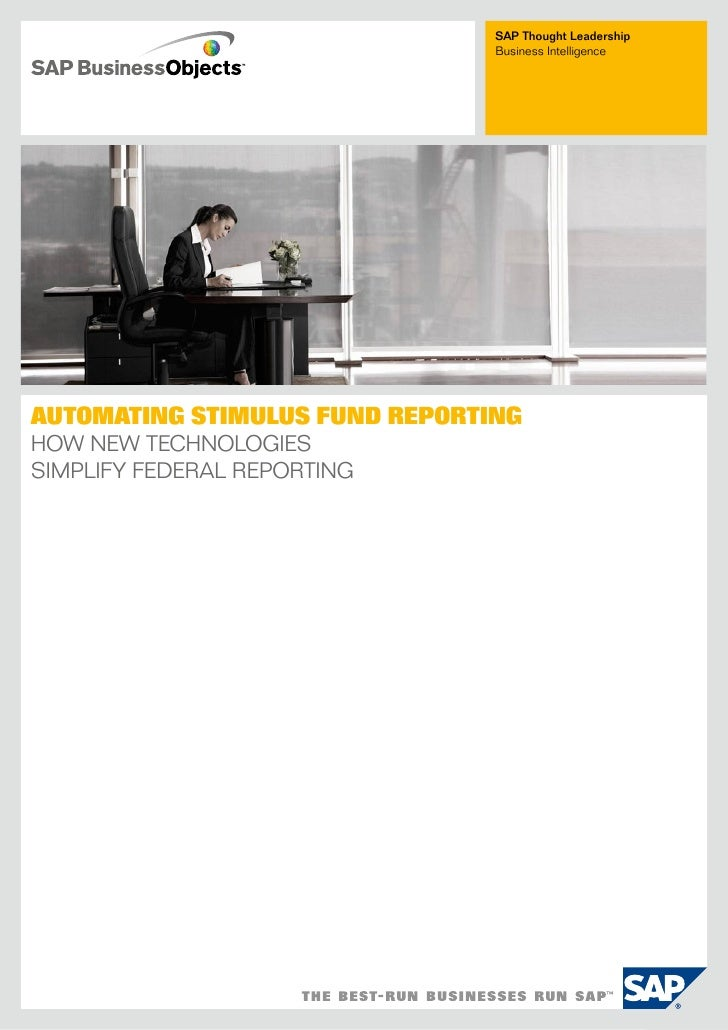 SAP Thought Leadership                                 Business intelligence     AutomAting StimuluS Fund RepoRting How Ne...