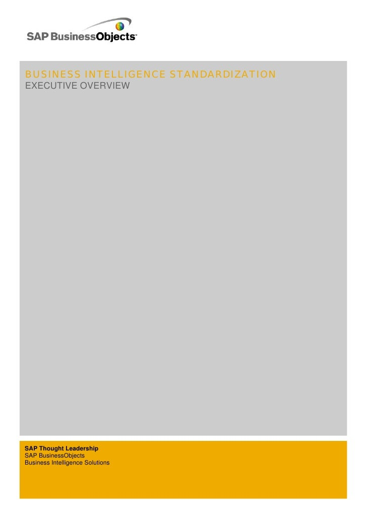 BUSINESS INTELLIGENCE STANDARDIZATION EXECUTIVE OVERVIEW     SAP Thought Leadership SAP BusinessObjects Business Intellige...