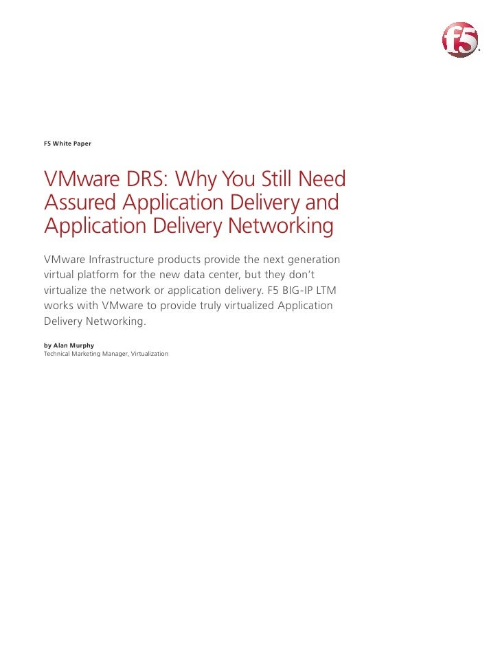 F5 White Paper     VMware DRS: Why You Still Need Assured Application Delivery and Application Delivery Networking VMware ...