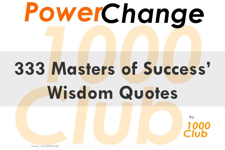 333 Masters of Success' Wisdom Quotes by Version 1.0/2008/Feb01 Power Change