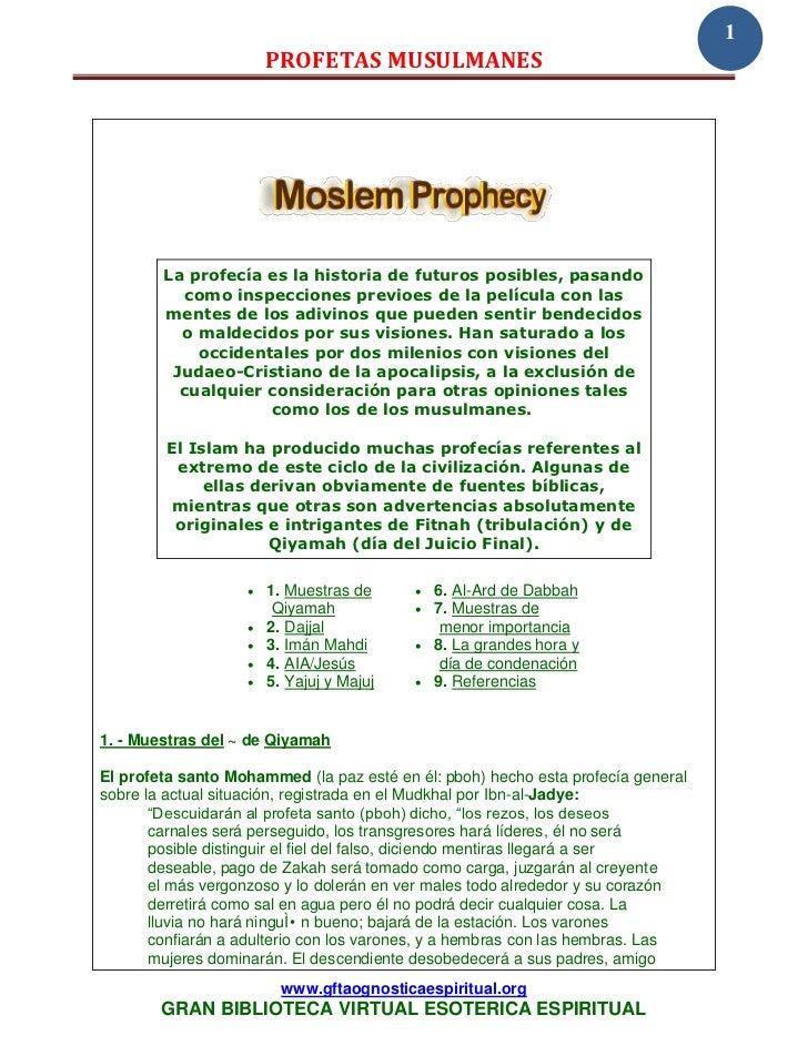 1                       PROFETAS MUSULMANES        La profecía es la historia de futuros posibles, pasando          como i...