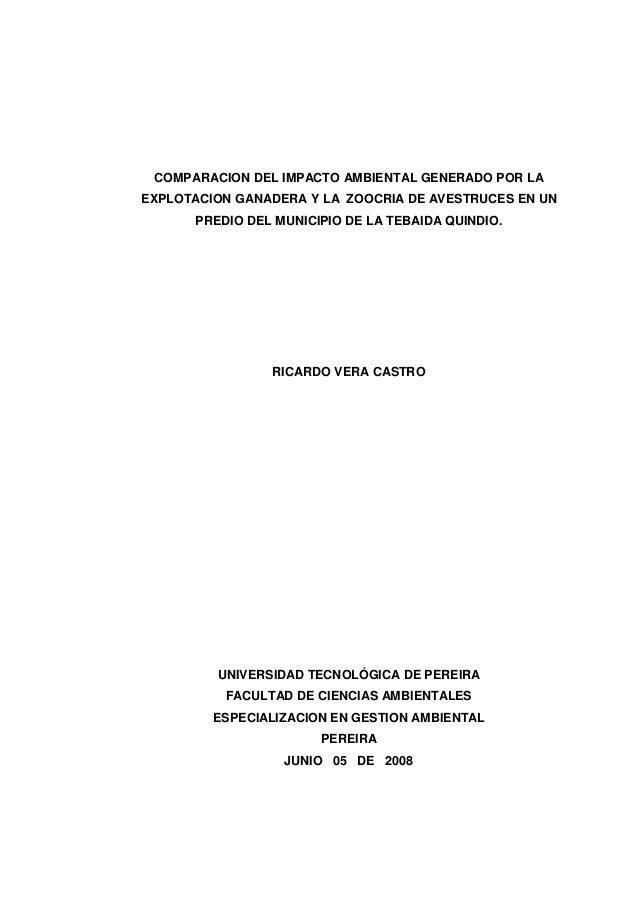 COMPARACION DEL IMPACTO AMBIENTAL GENERADO POR LA EXPLOTACION GANADERA Y LA ZOOCRIA DE AVESTRUCES EN UN PREDIO DEL MUNICIP...