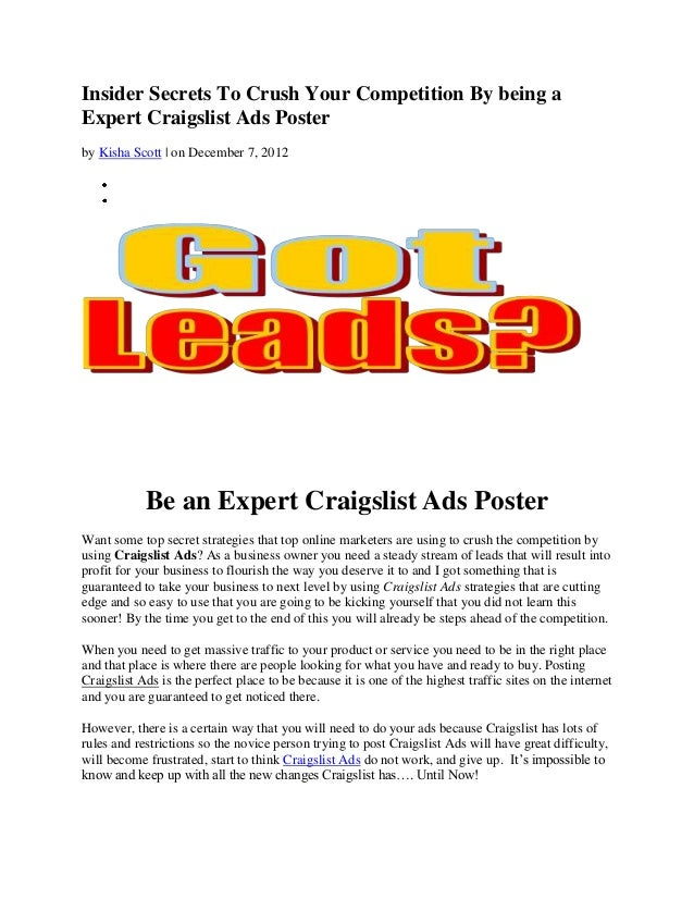Insider Secrets To Crush Your Competition By being aExpert Craigslist Ads Posterby Kisha Scott | on December 7, 2012      ...