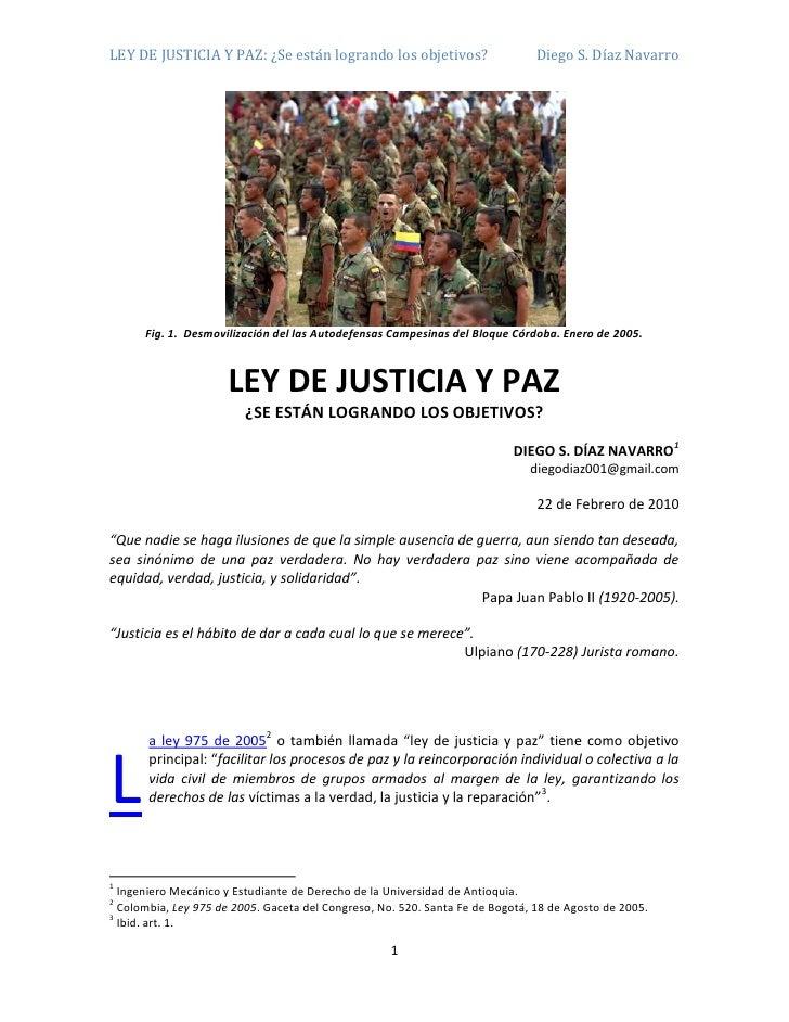 LEY DE JUSTICIA Y PAZ: ¿Se están logrando los objetivos?                       Diego S. Díaz Navarro           Fig. 1. Des...
