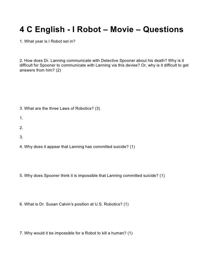 4 C English - I Robot – Movie – Questions 1. What year is I Robot set in?    2. How does Dr. Lanning communicate with Dete...