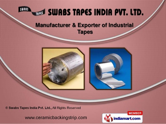Manufacturer & Exporter of Industrial               Tapes