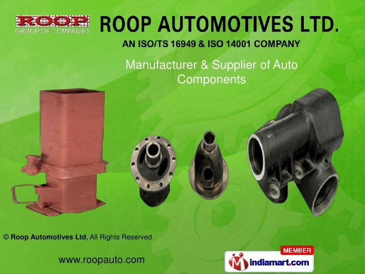Manufacturer & Supplier of Auto                                           Components© Roop Automotives Ltd, All Rights Res...