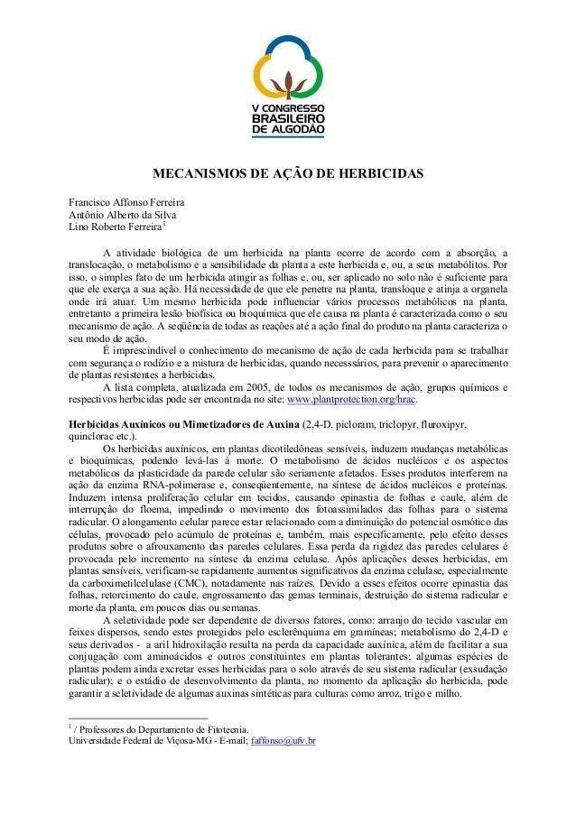 MECANISMOS DE AÇÃO DE HERBICIDAS Francisco Affonso Ferreira Antônio Alberto da Silva Lino Roberto Ferreira1 A atividade bi...