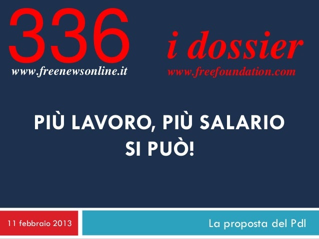 336 www.freenewsonline.it                         i dossier                         www.freefoundation.com      PIÙ LAVORO...