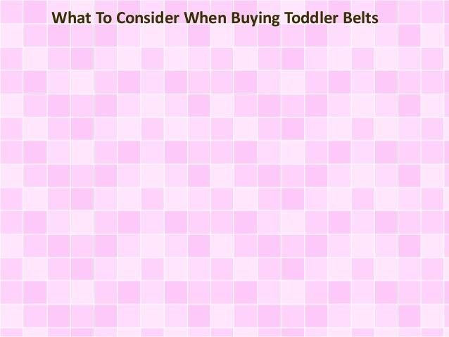 What To Consider When Buying Toddler Belts