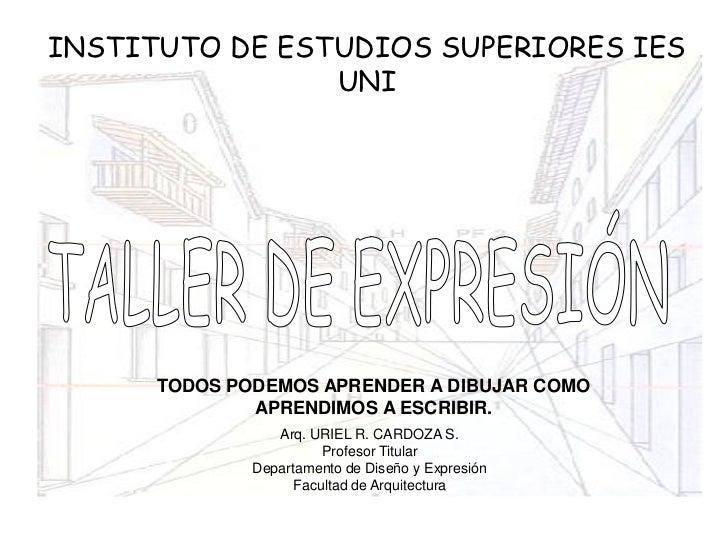 INSTITUTO DE ESTUDIOS SUPERIORES IES                 UNI           TODOS PODEMOS APRENDER A DIBUJAR COMO               APR...
