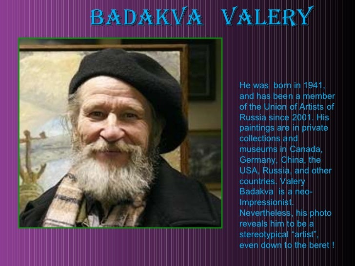 Badakva  Valery He was  born in 1941, and has been a member of the Union of Artists of Russia since 2001. His paintings ar...